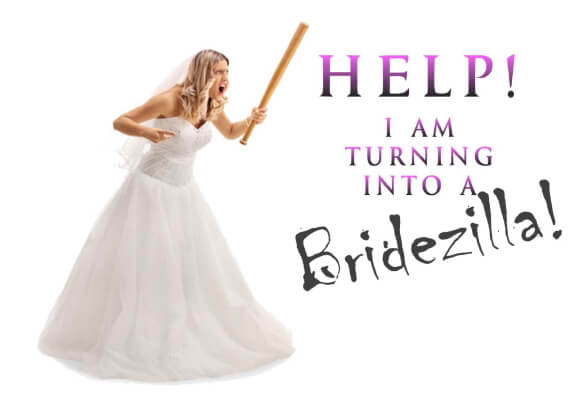How To Not Be A Bridezilla